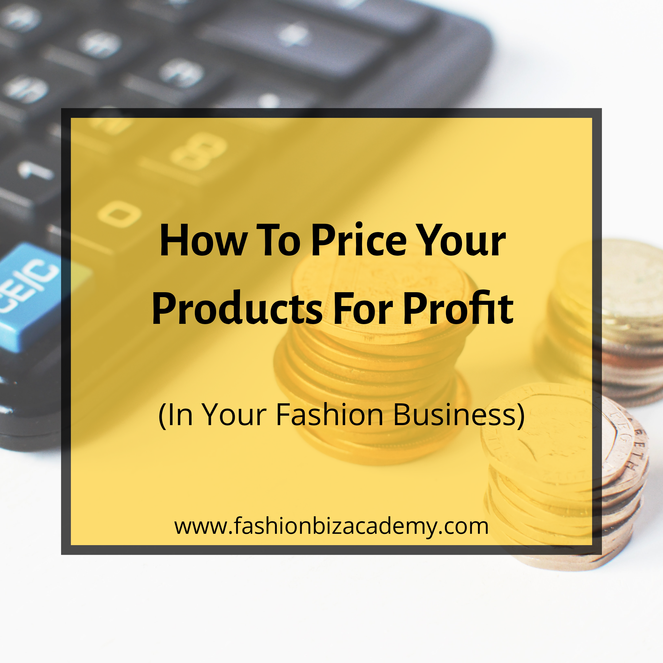 How To Price Your Products For Profit In Your Fashion Business
